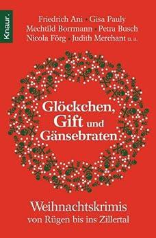 Glöckchen, Gift und Gänsebraten: Weihnachtskrimis von Rügen bis ins Zillertal