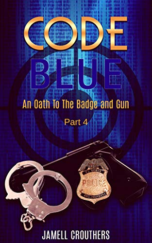 Code Blue: An Oath to the Badge and Gun Part 4 (English Edition)