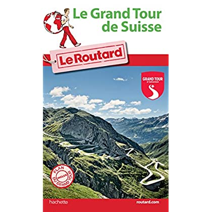 Guide du Routard Grand Tour de Suisse 2016