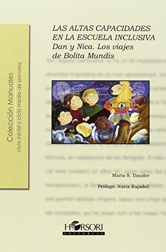 Las altas capacidades en la escuela inclusiva : Dan y Nica : los viajes de Bolita Mundis por María Sánchez Dauder