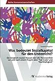 Was bedeutet Sozialkapital für den Unterricht?: Ein Vergleich zweier Klassen der LBS Theresienfeld vor und nach einem Projekt über Fair trade und Nachhaltigkeit
