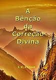 A Bênção Da Correção Divina (Portuguese Edition)