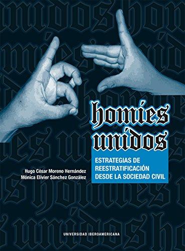 Homies Unidos : Estrategias de reestratificación desde la sociedad civil por Mónica Elivier  Sánchez González