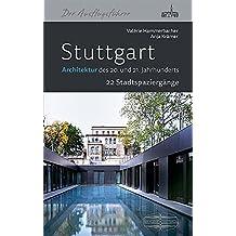 Stuttgart - Architektur des 20. und 21. Jahrhunderts: 22 Stadtspaziergänge