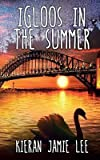 Front cover for the book Igloos in the Summer by Mr Kieran Jamie Lee