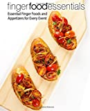 Finger Food Essentials: Essential Finger Foods and Appetizers for Every Event