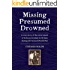 Missing Presumed Drowned: A true story of the internment of Italians resident in Britain during the Second World War