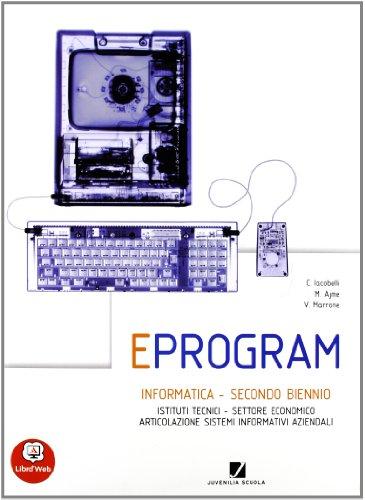 Eprogram. Con espansione online. Per gli Ist. tecnici articolazione SIA