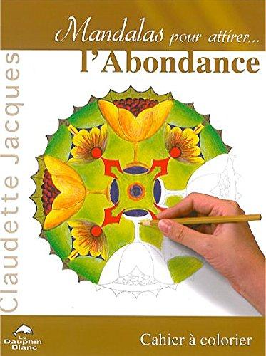 Mandalas pour attirer l'abondance par Claudette Jacques