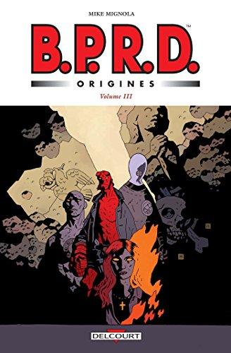 BPRD Origines volume 3