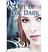 [ Out Of The Dark ] By Loftis, Quinn (Author) [ Dec - 2012 ] [ Paperback ]