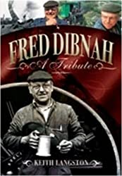 Fred Dibnah - A Tribute