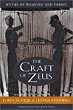 The Craft of Zeus: Myths of Weaving and Fabric (Revealing Antiquity) by John Scheid (1996-04-01)