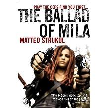 The Ballad of Mila by Matteo Strukul (February 25,2014)