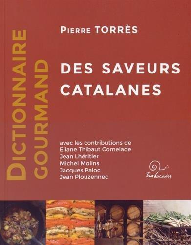 Dictionnaire Gourmand des Saveurs Catalanes par Pierre Torrès