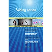 Folding carton All-Inclusive Self-Assessment - More than 700 Success Criteria, Instant Visual Insights, Comprehensive Spreadsheet Dashboard, Auto-Prioritized for Quick Results