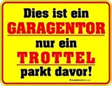 Rahmenlos® Fun Schild Parkplatz - Garagentor - Trottel parkt davor