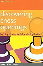 Discovering Chess Openings: Building Opening Skills from Basic Principles by John Emms (2006-09-01)