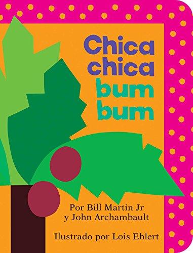 Chica chica bum bum (Chicka Chicka Boom Boom) (Chicka Chicka Book, A) por Bill Martin Jr
