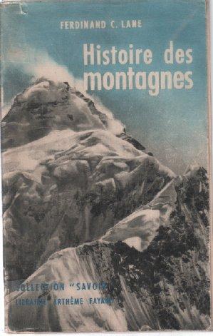 Histoire des montagnes. [Tapa blanda] by LANE, Ferdinand C.-