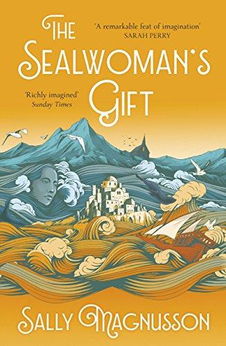 The Sealwoman's Gift: the Zoe Ball book club novel of 17th century Iceland (English Edition) por Sally Magnusson