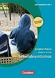 Scriptor Praxis: Schulabsentismus: Buch mit Kopiervorlagen über Webcode