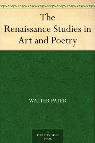 The Renaissance Studies in Art and Poetry (English Edition)