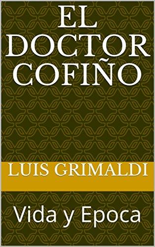 El doctor Cofiño: Vida y Epoca por Luis Grimaldi