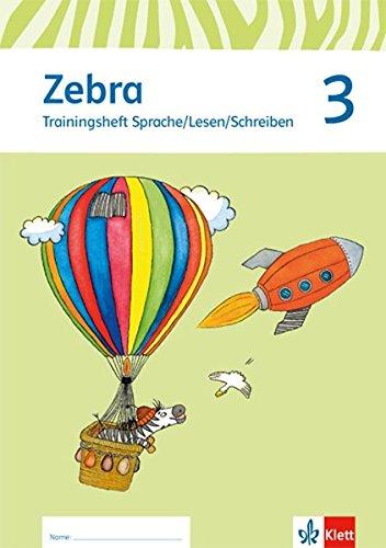 Zebra / Ausgabe ab 2015: Zebra / Trainingsheft Sprache/Lesen/Schreiben 3. Schuljahr: Ausgabe ab 2015
