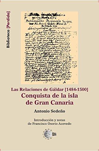 Conquista de la isla de gran canaria. Las relaciones de Galdar [1484-1500] (Biblioteca Perdida)