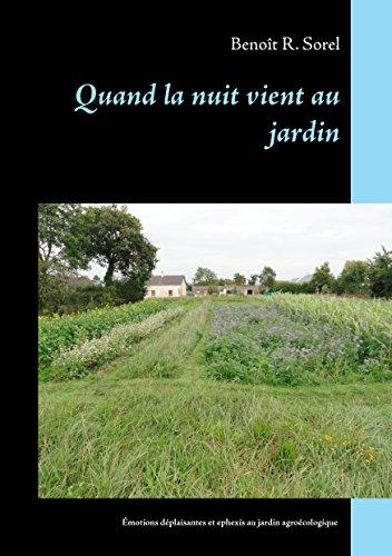 Quand la nuit vient au jardin: Emotions déplaisantes et ephexis du jardinage agroécologique par Benoît R. Sorel