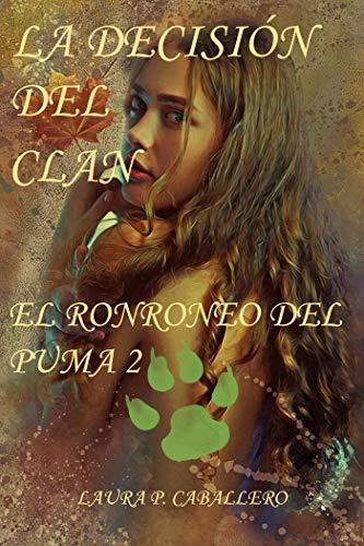El ronroneo del puma 2, La decisión del clan. par Laura Pérez Caballero