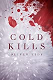 Cold Kills by Oliver Tidy