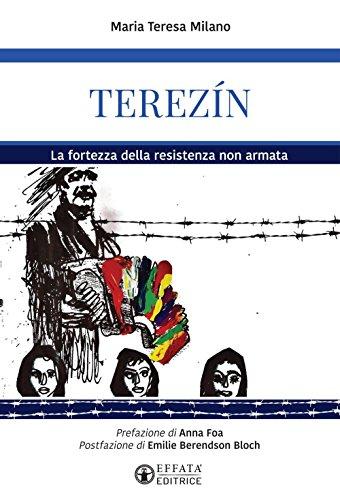 Terezín. La fortezza della resistenza non armata