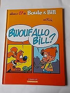 """Afficher """"Boule et Bill n° 27 Bwoufallo Bill ?"""""""