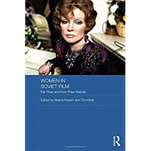 Women in Soviet Film: The Thaw and Post-Thaw Periods (Routledge Contemporary Russia and Eastern Europe Series)