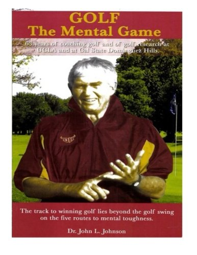 Golf-The Mental Game por Dr. John Johnson