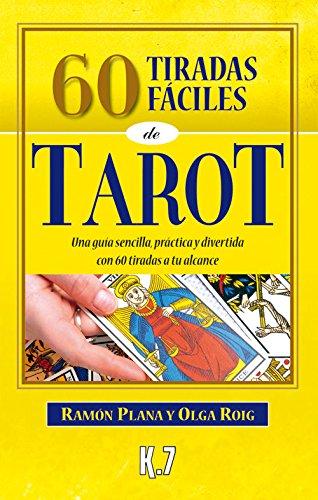 60 Tiradas Fáciles De Tarot (Esoterismo) por Ramón Plana López