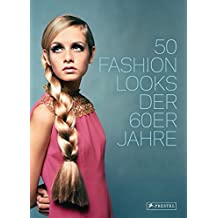 50 Fashion Looks der 60er Jahre