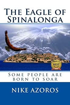 The Eagle of Spinalonga (English Edition) von [Azoros, Nike]