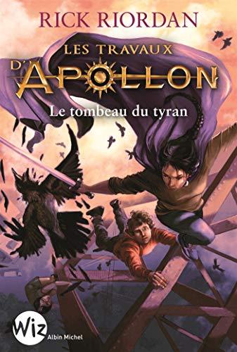 Les travaux d'Apollon, Tome 4 : Le tombeau du tyran