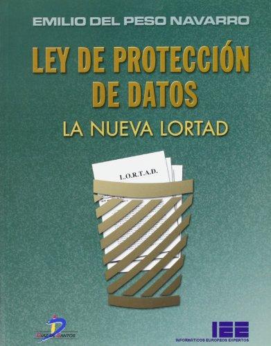 Ley de protección de datos. La nueva LORTAD