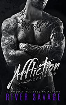 Affliction (Knights Rebels MC Book 2) by [Savage, River]