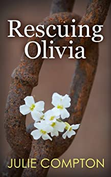 Rescuing Olivia by [Compton, Julie]