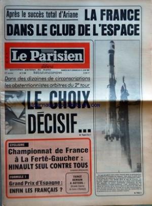 PARISIEN LIBERE (LE) [No 11430] du 20/06/1981 - APRES LE SUCCES TOTAL D'ARIANE - LA FRANCE DANS LE CLUB DE L'ESPACE - DANS DES DIZAINES DE CIRCONSCRIPTIONS LES ABSTENTIONNISTES ARBITRES DU 2E TOUR - LE CHOIX DECISIF - CYCLISME - CHAMPIONNAT DE FRANCE A LA FERTE GAUCHER - HINAULT SEUL CONTRE TOUS - FORMULE 1 - GRAND PRIX D'ESPAGNE - ENFIN LES FRANCAIS
