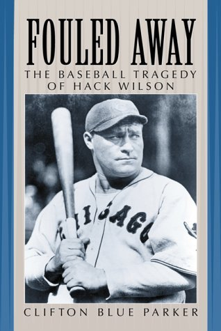Fouled Away: The Baseball Tragedy of Hack Wilson by Clifton Blue Parker (2000-09-30) par Clifton Blue Parker