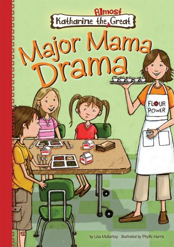 Major Mama Drama (Katherine the Almost Great)