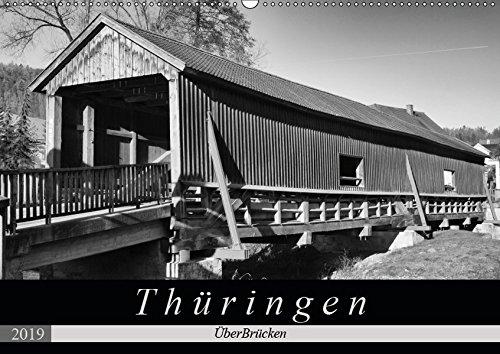 Thüringen - ÜberBrücken (Wandkalender 2019 DIN A2 quer): Historische Brücken sorgen nicht nur für Verbindungen, sondern sind auch architektonische ... (Monatskalender, 14 Seiten ) (CALVENDO Orte)