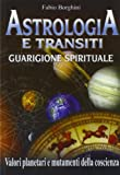 Astrologia e transiti. Guarigione spirituale