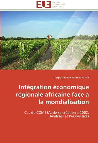 Intégration économique régionale africaine face à la mondialisation: Cas de COMESA, de sa création à 2002: Analyses et Perspectives (Omn.Univ.Europ.) par Gaspy Gedeon Muanda  Buasa